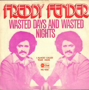"FREDDY FENDER – Wasted Days And Wasted Nights (1975 VINYL SINGLE 7"" HOLLAND)"