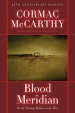 Modern Library Ser.: Blood Meridian : Or the Evening Redness in the West by...