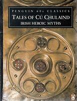Tales of Cu Chulaind: Irish Heroic Myths (Penguin Classics ... by Gantz, Jeffrey
