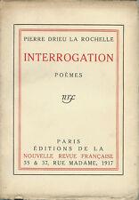 RARE EO N° TIRAGE DE TÊTE + PIERRE DRIEU LA ROCHELLE : INTERROGATION. POÈMES