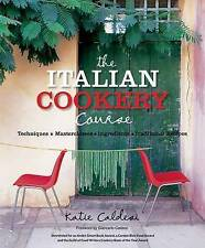 The Italian Cookery Course: Techniques, Masterclasses, Ingredients, Traditional Recipes by Katie Caldesi (Paperback, 2013)
