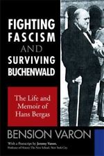 Fighting Fascism and Surviving Buchenwald: The Life and Memoir of Hans Bergas (P
