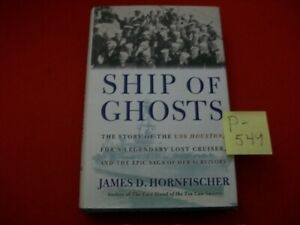 SHIP OF GHOSTS-STORY OF THE USS HOUSTON-FDR's LEGENDARY LOST CRUISER-HORNFISCHER