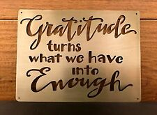 GRATITUDE TURNS WHAT WE HAVE INTO ENOUGH metal wall art 8x6 Primitives by Kathy