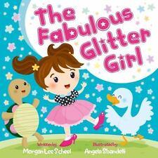 Morgan James Kids: The Fabulous Glitter Girl by Morgan Lee Scheel (2017,...