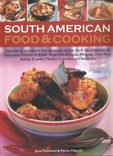 South American Food and Cooking : Ingredients, Techniques and Signature...