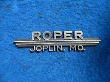 Vintage Original Dealer Name Plate ROPER  JOPLIN MISSOURI