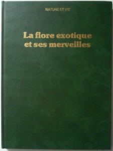 LIVRE ANCIEN - LA FLORE EXOTIQUE ET SES MERVEILLES / NATURE ET VIE, 1982