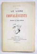 LIVRE DES CONVALESCENTS - PIROUETTE - HENRI PILLE - ENVOI A ALPHONSE LEMERRE
