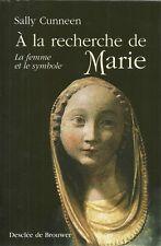 A LA RECHERCHE DE MARIE : LA FEMME ET LE SYMBOLE - RELIGION - CHRISTIANISME