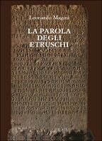La parola degli etruschi  di Leonardo Magini,  2014,  Youcanprint