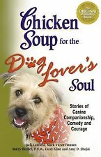 Chicken Soup for the Dog Lover's Soul : Stories of Canine Companionship, Comedy