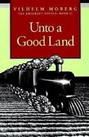 Unto a Good Land: The Emigrant Novels: Book II (Paperback or Softback)