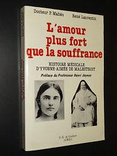 HISTOIRE MÉDICALE D'YVONNE-AIMÉE DE MALESTROIT - P. Mahéo & René Laurentin