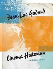 Jean-Luc Godard, Cinema Historian: By Witt, Michael
