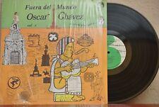 OSCAR CHAVEZ FUERA DEL MUNDO VOL.1 MEXICAN LP TROVA POETRY MUSIC