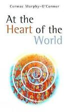 At the Heart of the World, Cormac Murphy-O'Connor | Paperback Book | Acceptable