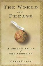 The World in a Phrase: A Brief History of the Aphorism Geary, James Hardcover