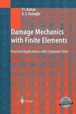 Damage Mechanics with Finite Elements : Practical Applications with Computer...