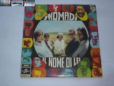 I nomadi - Il nome di lei / Per quando è tardi  - NUOVO