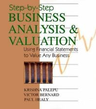 Step-By-Step Business Analysis and Valuation: Using Financial Statements to Valu