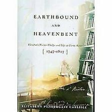Earthbound and Heavenbent: Elizabeth Porter Phelps and Life at Forty Acres (1747