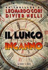 Il lungo inganno. Un thriller di Leonardo Gori e Divier Nelli - Ed. Hobby & Work