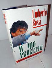 Umberto Bossi,IL MIO PROGETTO.DISCORSI SU FEDERALISMO E PADANIA,1996[Lega Nord