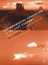 Environmental Education in the 21st Century: Theory, Practice, Progress and
