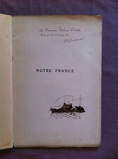 CHARPENTIER Octave - Notre France. - 1913 - Envoi manuscrit de l'auteur -