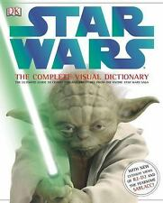 The Complete Visual Dictionary of Star Wars: The Ultimate Guide to Characters an
