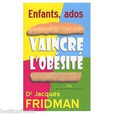 Livre médecine - Enfants, Ados : Vaincre L'obésite - Jacques Fridman