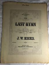 Antique Sheet music the last hymn J. W Hicks 1877