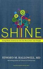 Shine: Using Brain Science to Get the Best from Your People by Edward M. Hallowe