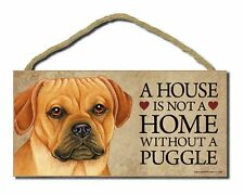 "# Puggle # ""A House is Not a Home Without a Puggle� Dog Sign Factory Fresh"