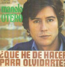 "7"" Manolo Otero/que he de hacer para Olvidarte (Spain)"