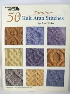 50 Knit Aran Stitches 2009 Paperback Book Leisure Arts by Rita Weiss