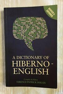 A Dictionary of Hiberno-English-Irish Use of English - T P Dolan -2006 Softcover