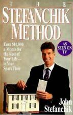 The Stefanchik Method : Earn Ten Thousand Dollars a Month for the Rest of Your L
