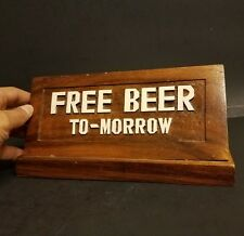 "Decorative hand made Wood counter Sign Plaque ""Free Beer Tomorrow"" Pub Bar"