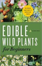 Edible Wild Plants for Beginners: The Essential Edible Plants and Recipes to Get