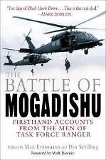 The Battle of Mogadishu First-Hand Accounts - the Men of Task Force Ranger New