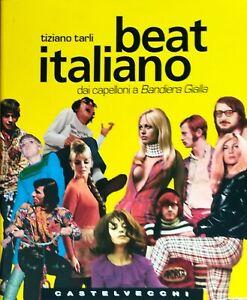 """Libro. """"Beat italiano. Dai capelloni a Bandiera Gialla"""""""
