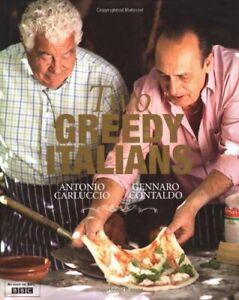 Two Greedy Italians by Antonio Carluccio & Gennaro Contaldo Hardback Book The
