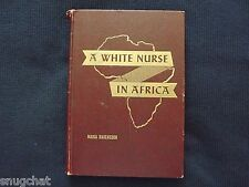A White Nurse in Africa by Maria Haseneder © 1951 Pacific Press 1st American Ed.