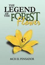 The Legend of the Forest Flower by McR El Pensador (2012, Hardcover)