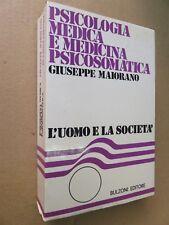 PSICOLOGIA MEDICA E MEDICINA PSICOSOMATICA Giuseppe Maiorano Bulzoni 1974 libro