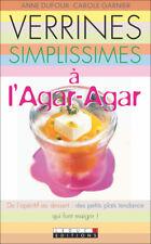 VERRINES SIMPLISSIMES A L'AGAR-AGAR - DUFOUR & GARNIER