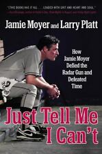Just Tell Me I Can't: How Jamie Moyer Defied the Radar Gun and Defeated Time