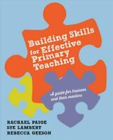 Building Skills for Effective Primary Teaching by Rachael Paige 9781473994034